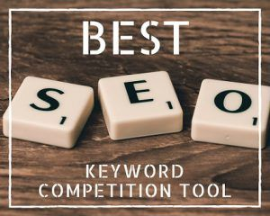 BEST SEO Keyword Competition Analysis Tool