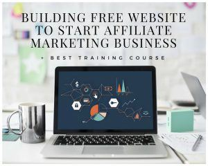 Building Free Website to Start Affiliate Marketing Business
